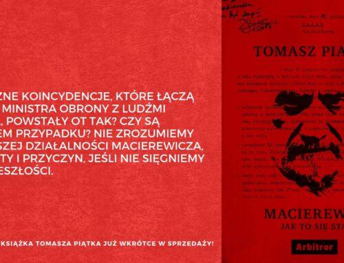 Nowość! Tomasz Piątek o przeszłości Antoniego Macierewicza