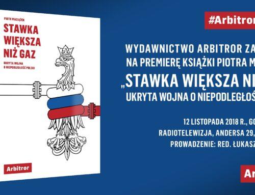 """Premiera książki Piotra Maciążka """"Stawka większa niż gaz. Ukryta wojna o niepodległość Polski""""."""
