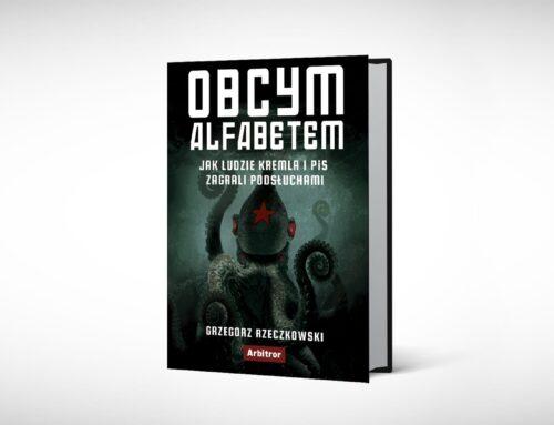 """Zatrute służby. Fragment książki Grzegorza Rzeczkowskiego """"Obcym alfabetem"""""""