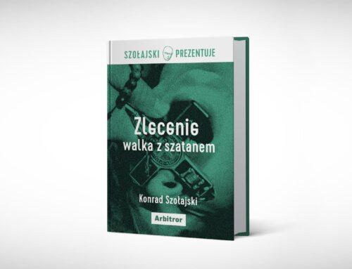 """Centrum Duchowe. Fragment książki Konrada Szołajskiego """"Zlecenie. Walka z szatanem"""""""
