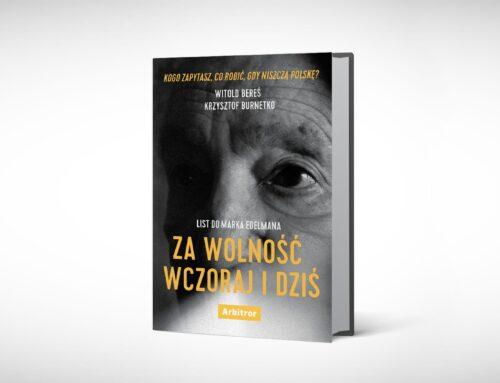 """Cyniczne. Nie wierz populistom. Fragment książki Witolda Beresia i Krzysztofa Burnetki """"List do Marka Edelmana"""""""