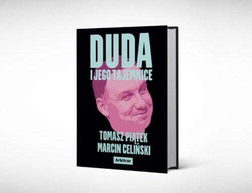 """Ziobro, sauna, zdrada. Fragment książki Tomasza Piątka i Marcina Celińskiego """"Duda i jego tajemnice"""""""